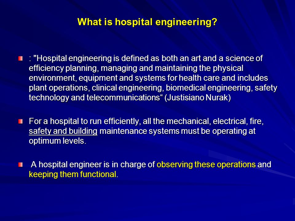 What is hospital engineering.
