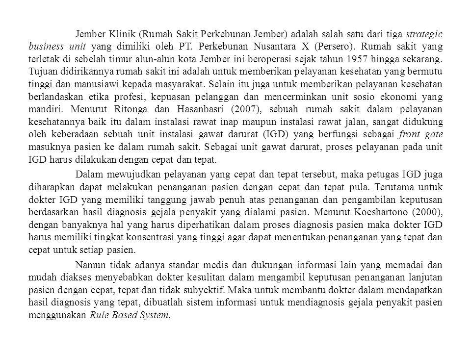 Jember Klinik (Rumah Sakit Perkebunan Jember) adalah salah satu dari tiga strategic business unit yang dimiliki oleh PT. Perkebunan Nusantara X (Perse