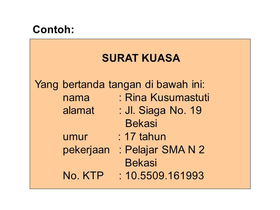 dengan ini memberi kuasa kepada: nama: Reiza Damayanti alamat: Jl.