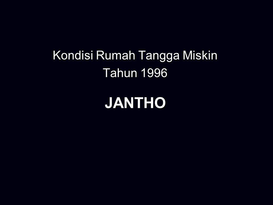 JANTHO Kondisi Rumah Tangga Miskin Tahun 1996