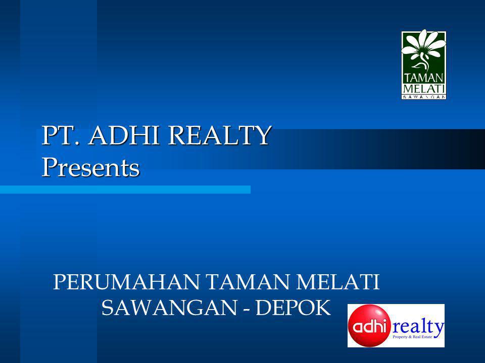 PT. ADHI REALTY Presents PERUMAHAN TAMAN MELATI SAWANGAN - DEPOK