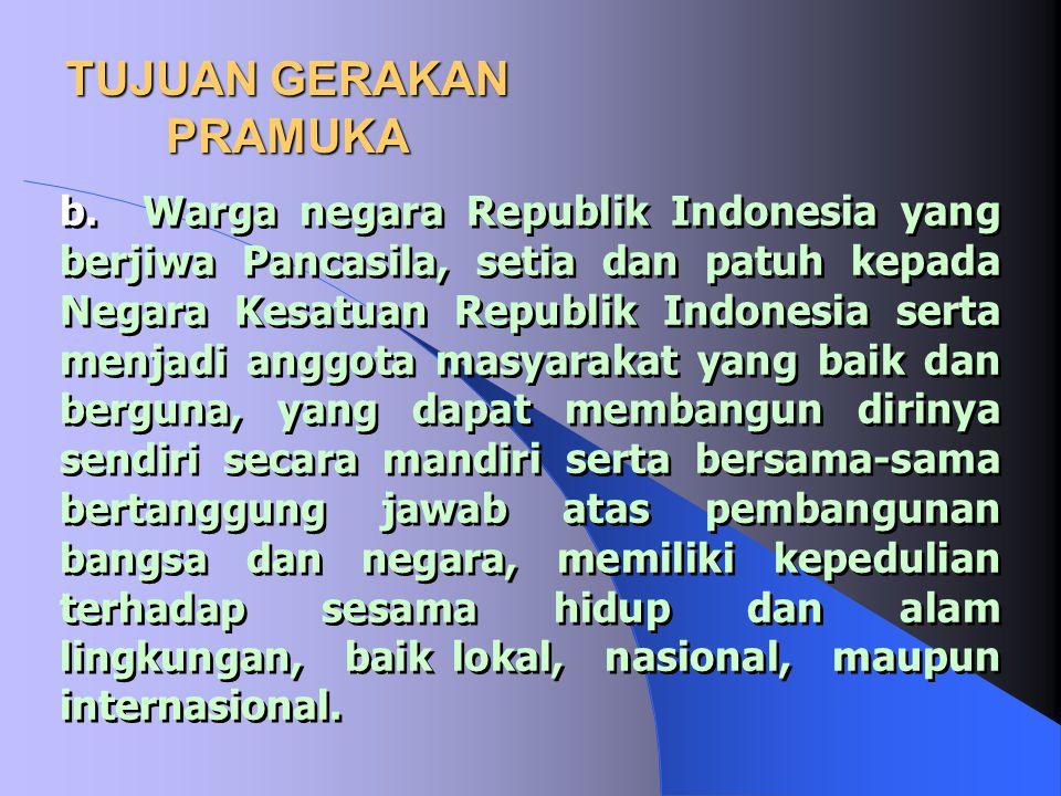 TUJUAN GERAKAN PRAMUKA Gerakan Pramuka mendidik dan membina kaum muda Indonesia guna mengembangkan mental, moral, spiritual, emosional, sosial, intele