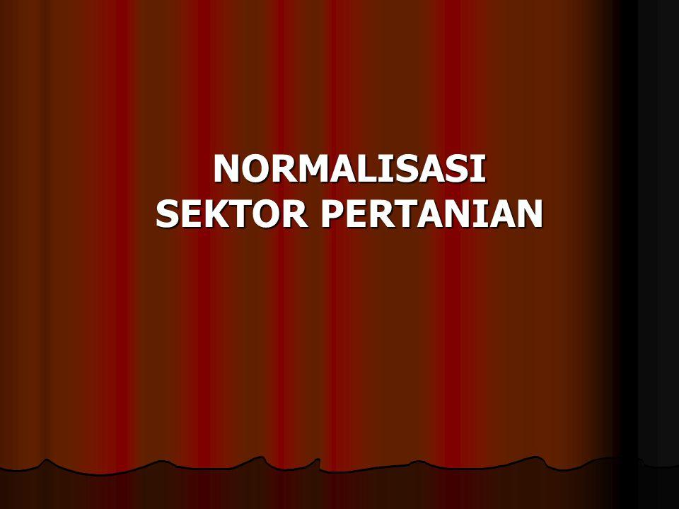 NORMALISASI SEKTOR PERTANIAN