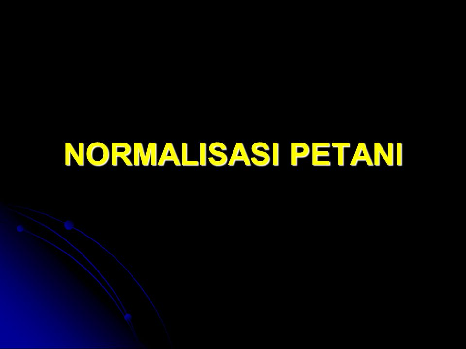 NORMALISASI PETANI
