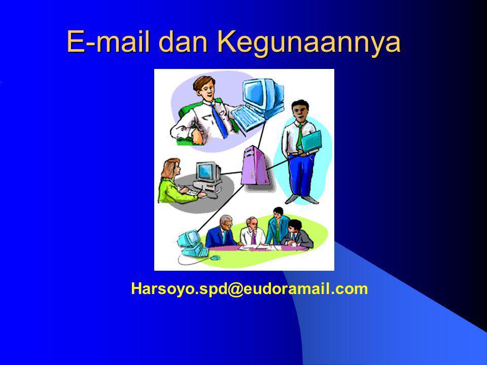 Anatomi e-mail  Header: –To (kepada): alamat e-mail tujuan –Cc (Carbon Copy): alamat e-mail tujuan –Subject (judul): topik surat.