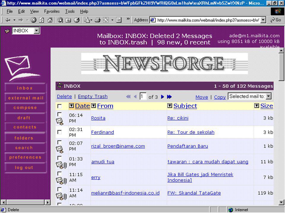 Jenis e-mail:  Webmail : –berbasis web –dibaca secara on-line/off-line –dapat diakses di mana saja  POP mail: –menggunakan outlook –Dibaca off-line –Diakses dari komputer tertentu