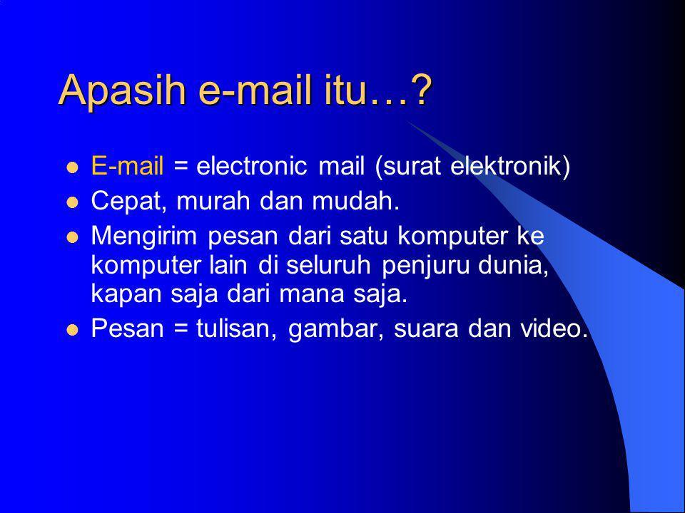 E-mail dan Kegunaannya Harsoyo.spd@eudoramail.com