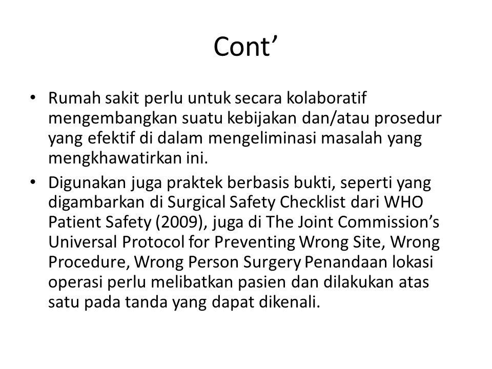 Cont' • Rumah sakit perlu untuk secara kolaboratif mengembangkan suatu kebijakan dan/atau prosedur yang efektif di dalam mengeliminasi masalah yang me