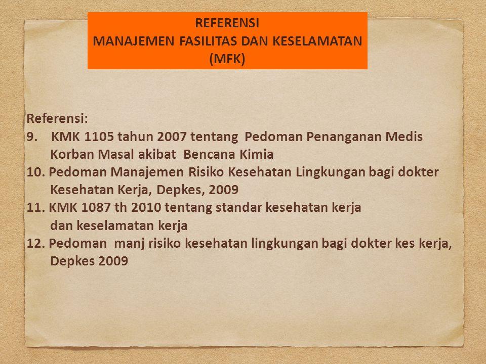 Referensi: 9. KMK 1105 tahun 2007 tentang Pedoman Penanganan Medis Korban Masal akibat Bencana Kimia 10. Pedoman Manajemen Risiko Kesehatan Lingkungan