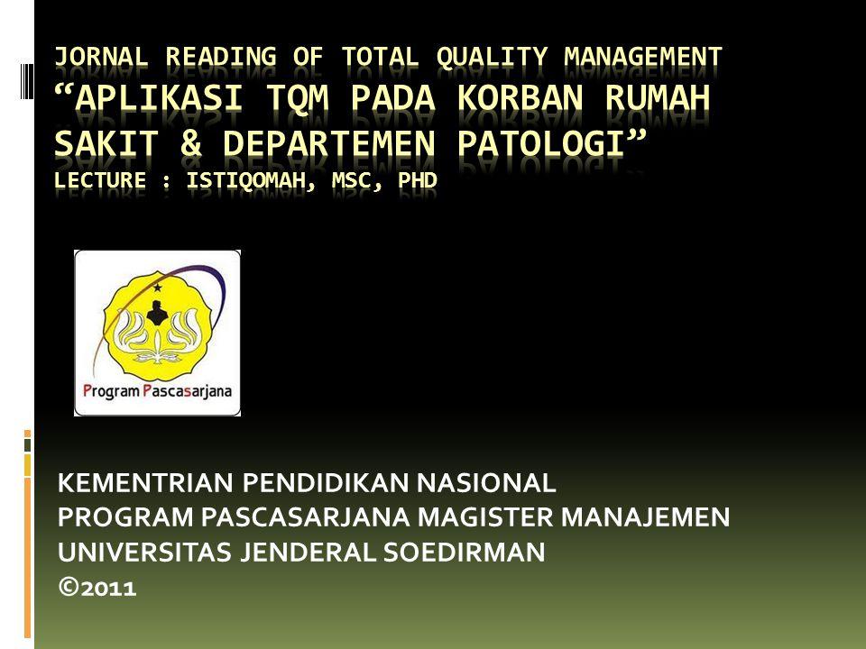 Implementasi  Booklet & presentasi dasar disiapkan oleh tim TQM, b'isi ttg kesimpulan proses & latar belakang.