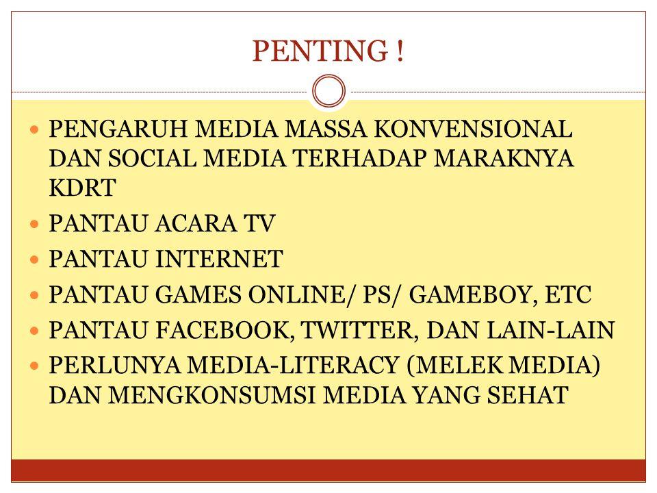PENTING !  PENGARUH MEDIA MASSA KONVENSIONAL DAN SOCIAL MEDIA TERHADAP MARAKNYA KDRT  PANTAU ACARA TV  PANTAU INTERNET  PANTAU GAMES ONLINE/ PS/ G