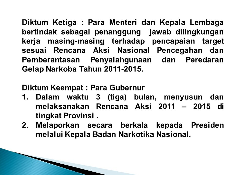 Diktum Ketiga : Para Menteri dan Kepala Lembaga bertindak sebagai penanggung jawab dilingkungan kerja masing-masing terhadap pencapaian target sesuai