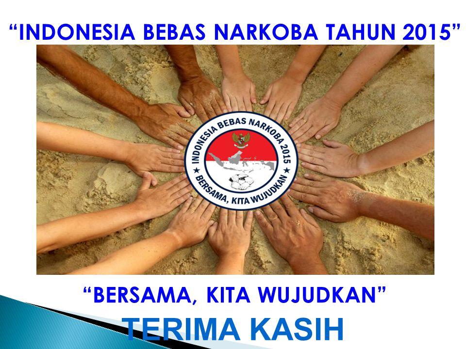 """""""INDONESIA BEBAS NARKOBA TAHUN 2015"""" """"BERSAMA, KITA WUJUDKAN"""" TERIMA KASIH"""