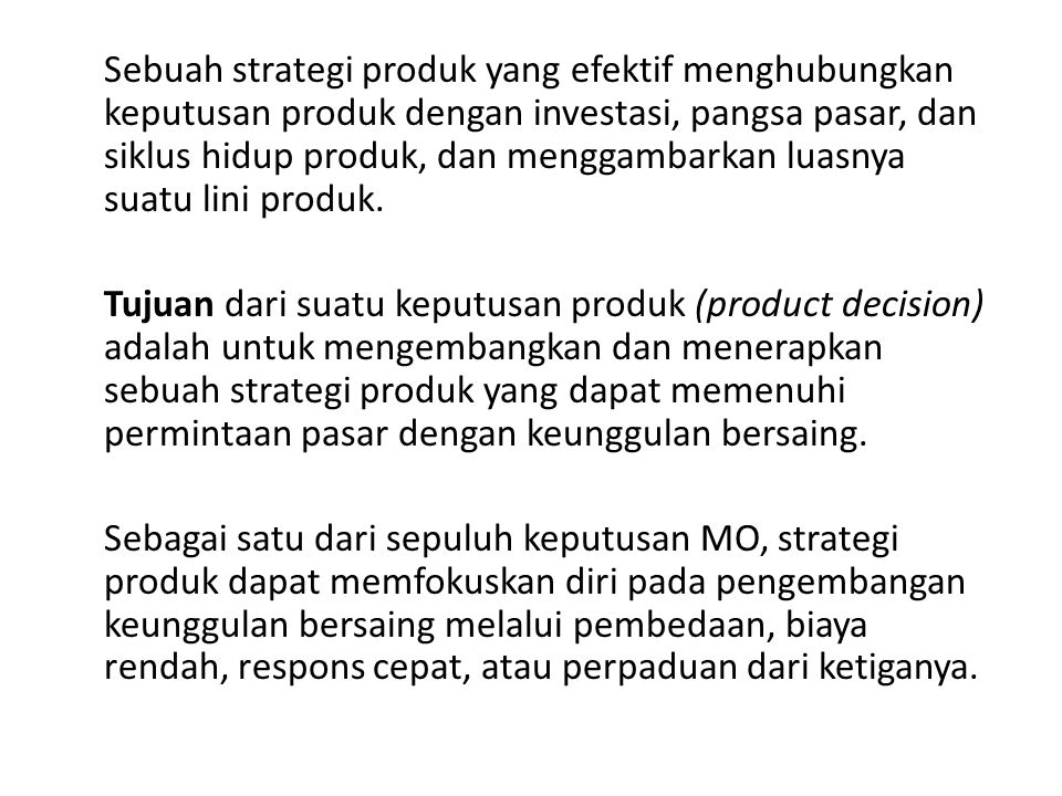 Pilihan Strategi Produk Menunjang Keunggulan Bersaing Pemilihan produk adalah proses pemilihan produk atau jasa untuk dapat disajikan pada pelanggan atau klien.