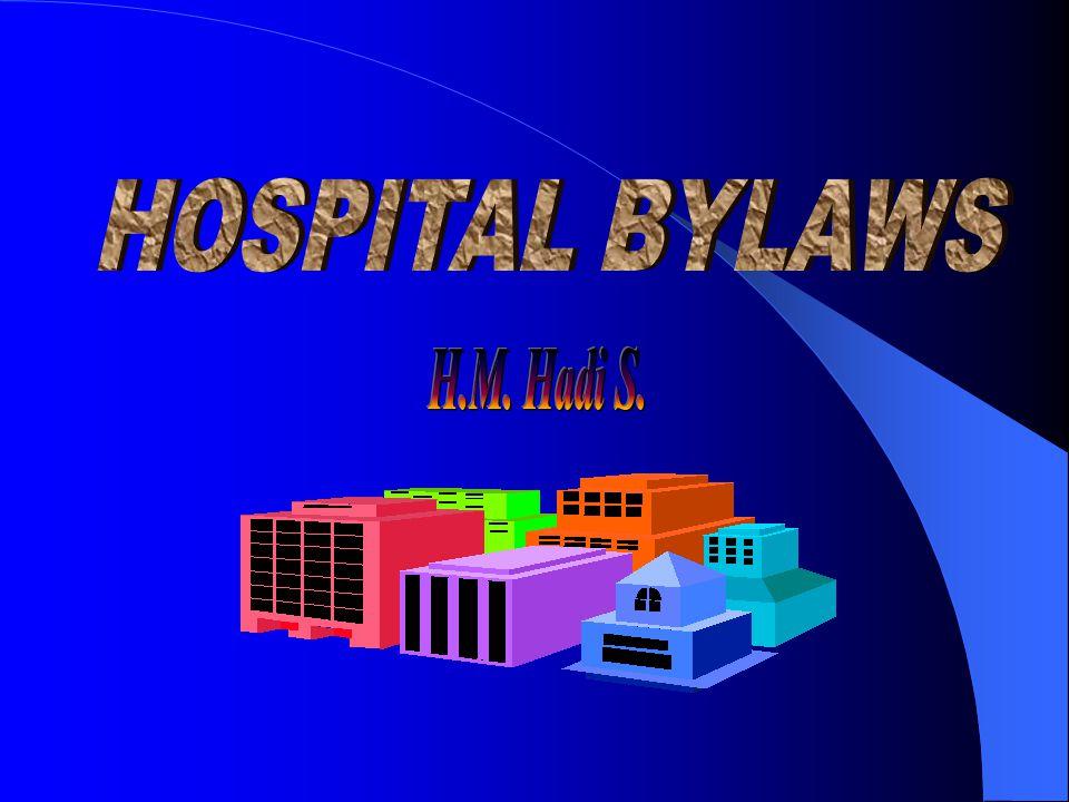 HOSPITAL BYLAWS - Tailor made untuk tiap Rumah Sakit.