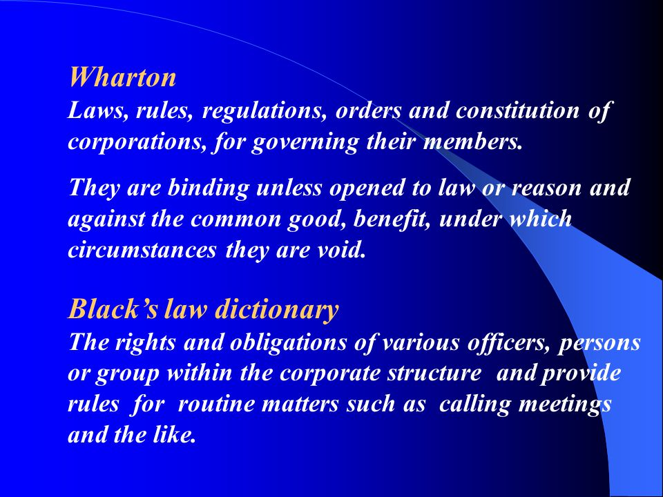 BYLAWS Oxford dictionary Regulation made by local authority or corporate.