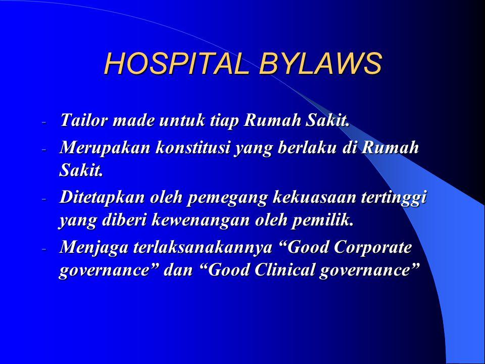 BUKAN TERMASUK HOSPITAL BYLAWS - SOP Rumah Sakit. - Peraturan Direksi dalam Penyelenggaraan Rumah Sakit. - Kebijakan tertulis Rumah Sakit. - Job Descr