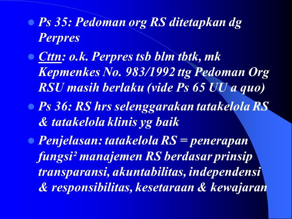  Ps 33: (1) RS hrs punya organisasi yg efektip, efisien, akuntabel, (2) org RS minimal t.d.: Ka/Dir RS, unsur yanmed, unsur wat, unsur jangmed, ko-me