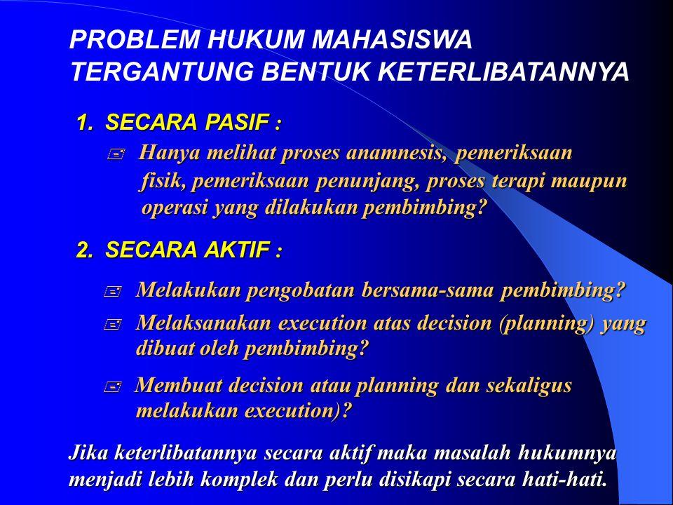 IMPLIKASI UUPK THD MAHASISWA Mahasiswa BELUM memiliki: 1. Kompetensi dan 2. Kewenangan (Lisensi). Oleh sebab itu belum memiliki privilege sehingga bel