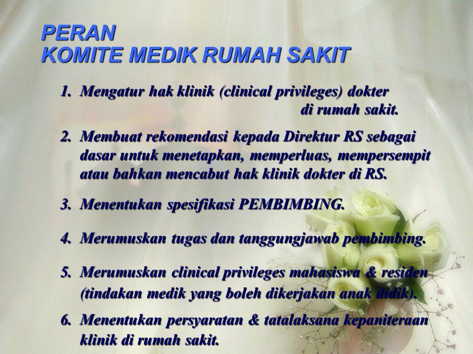 MEMPEKERJAKAN RESIDEN DAN MAHASISWA PERLU MEMPERHATIKAN 1. Kepentingan pasien harus dinomersatukan, bukan kepentingan pendidikan. kepentingan pendidik