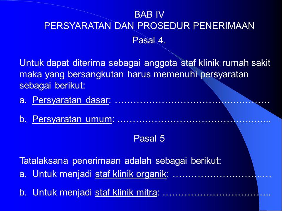 BAB III KEANGGOTAAN STAF KLINIK Pasal 3 1. Keanggotaan staf klinik merupakan suatu privilege yang dapat diberikan kepada dokter, dokter gigi, podiatri