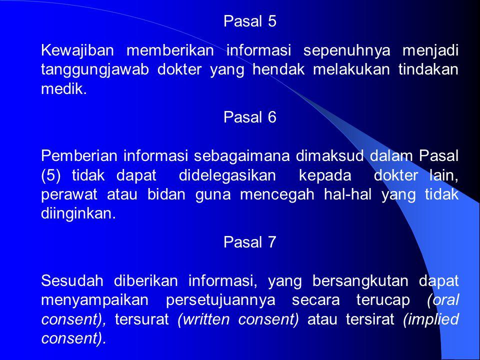 Pasal 3 Sebelum memberikan persetujuannya, kepada orang yang berhak harus diberikan informasi secukupnya mengenai tindakan medik yang akan dilakukan a