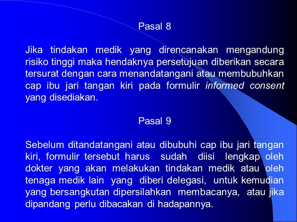 Pasal 5 Kewajiban memberikan informasi sepenuhnya menjadi tanggungjawab dokter yang hendak melakukan tindakan medik. Pasal 6 Pemberian informasi sebag