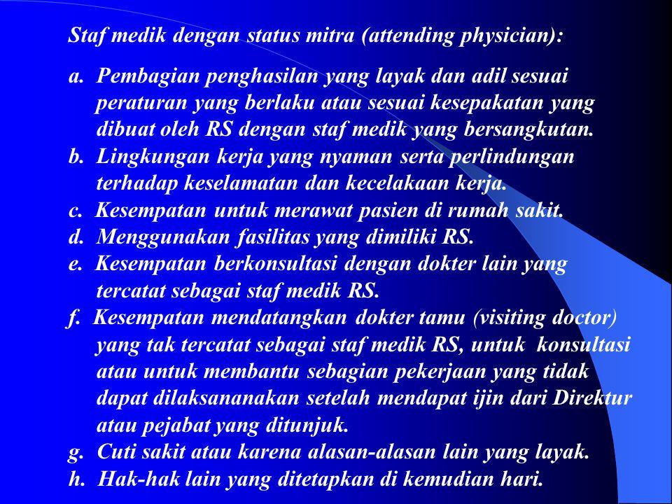 b. Menggunakan fasilitas yang dimiliki RS. c. Meminta konsultasi kepada dokter lain yang tercatat sebagai staf medik rumah sakit. d. Mendatangkan dokt