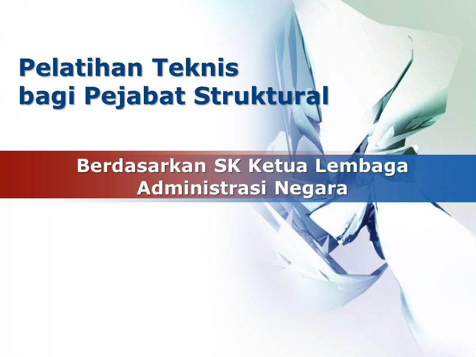 LOGO Berdasarkan SK Ketua Lembaga Administrasi Negara Pelatihan Teknis bagi Pejabat Struktural