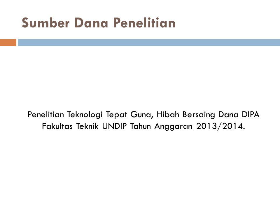 Sumber Dana Penelitian Penelitian Teknologi Tepat Guna, Hibah Bersaing Dana DIPA Fakultas Teknik UNDIP Tahun Anggaran 2013/2014.