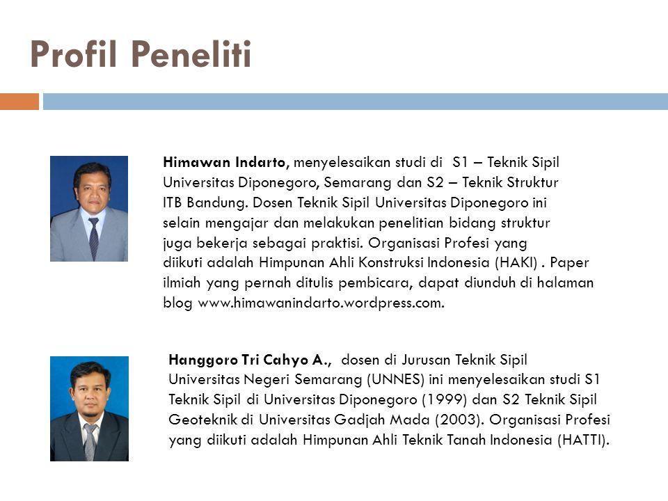 Profil Peneliti Himawan Indarto, menyelesaikan studi di S1 – Teknik Sipil Universitas Diponegoro, Semarang dan S2 – Teknik Struktur ITB Bandung. Dosen