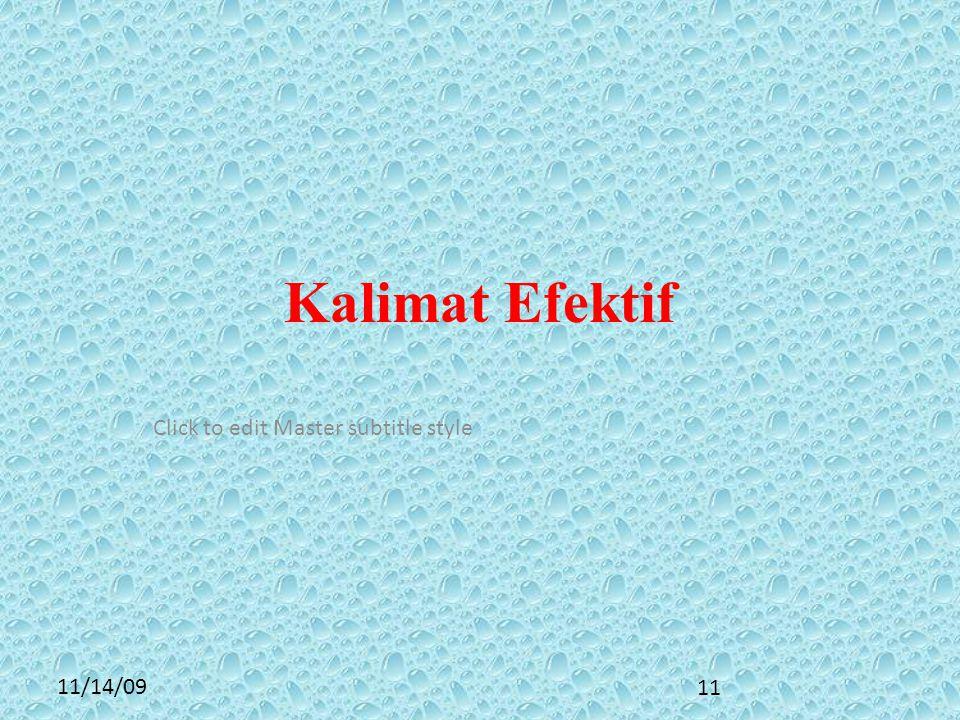Click to edit Master subtitle style 11/14/09 Kalimat Efektif 11