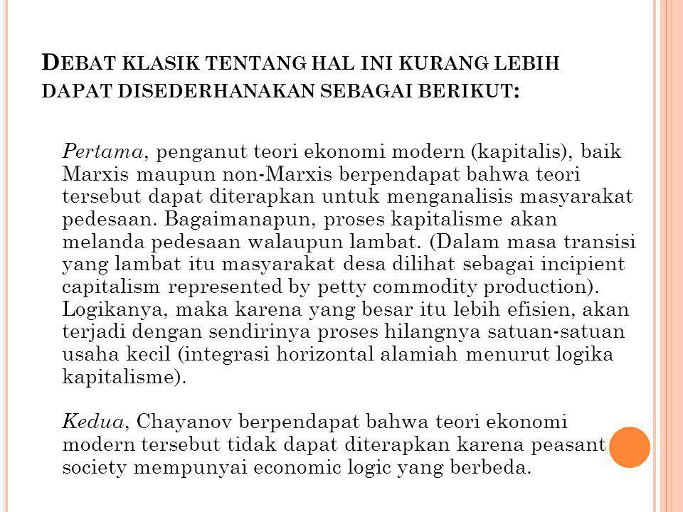 D EBAT KLASIK TENTANG HAL INI KURANG LEBIH DAPAT DISEDERHANAKAN SEBAGAI BERIKUT : Pertama, penganut teori ekonomi modern (kapitalis), baik Marxis maup