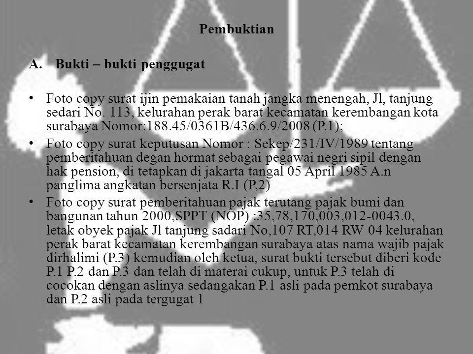 Pembuktian A.Bukti – bukti penggugat • Foto copy surat ijin pemakaian tanah jangka menengah, Jl, tanjung sedari No.