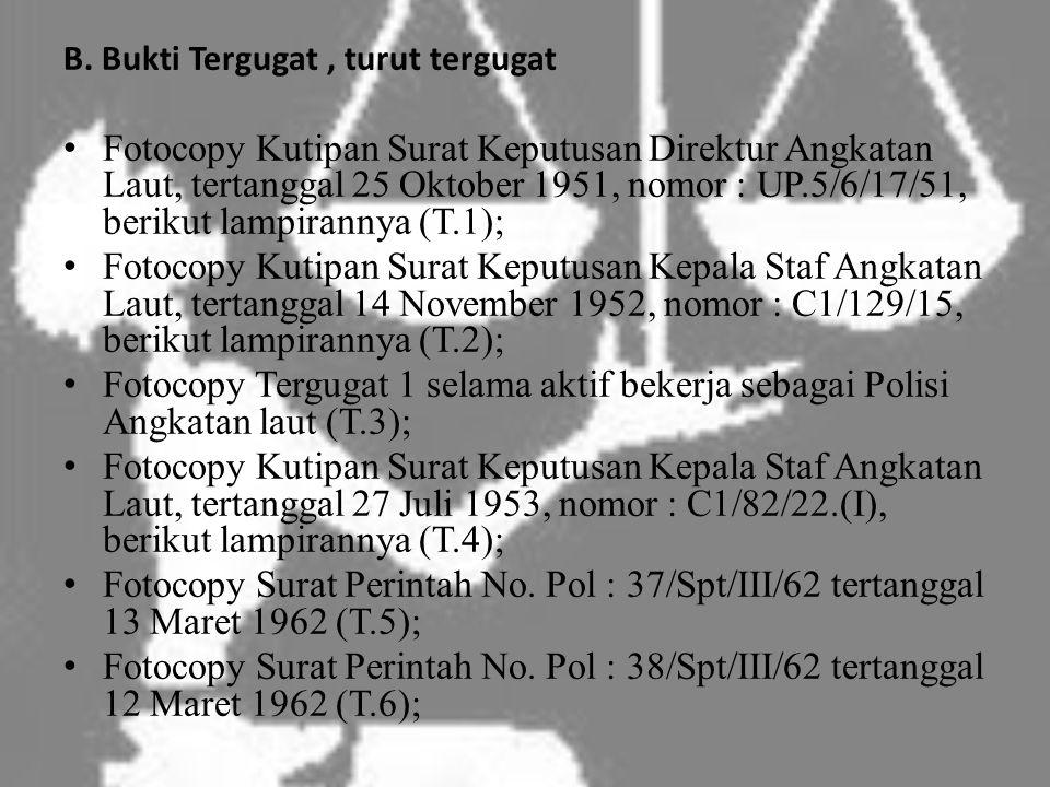 B. Bukti Tergugat, turut tergugat • Fotocopy Kutipan Surat Keputusan Direktur Angkatan Laut, tertanggal 25 Oktober 1951, nomor : UP.5/6/17/51, berikut