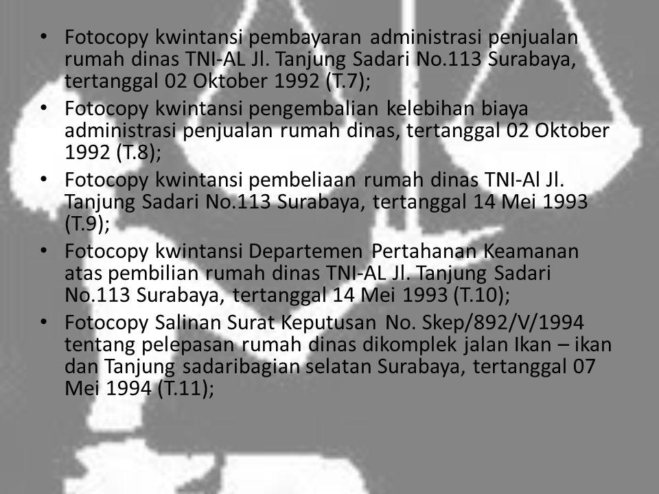 • Fotocopy kwintansi pembayaran administrasi penjualan rumah dinas TNI-AL Jl.