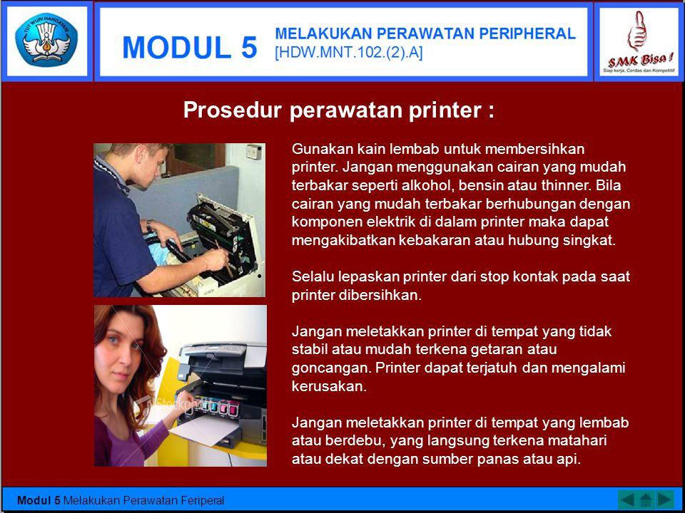 Printer •Permasalahan pada printer sering diakibatkan oleh tinta yang tumpah dan debu yang menghambat pada roller pemutar kertas. •Untuk tinta yang me