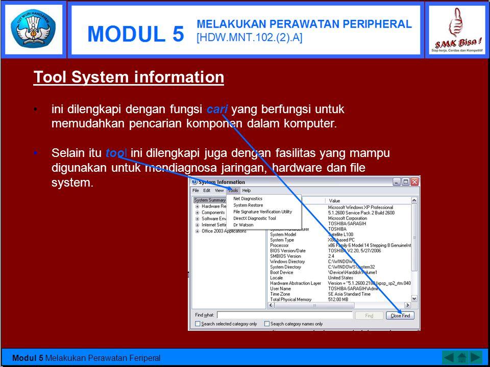 b) System Information •System information digunakan untuk mengetahui informasi bagian hardware. Untuk memanggil tool ini klik start → program → acesso