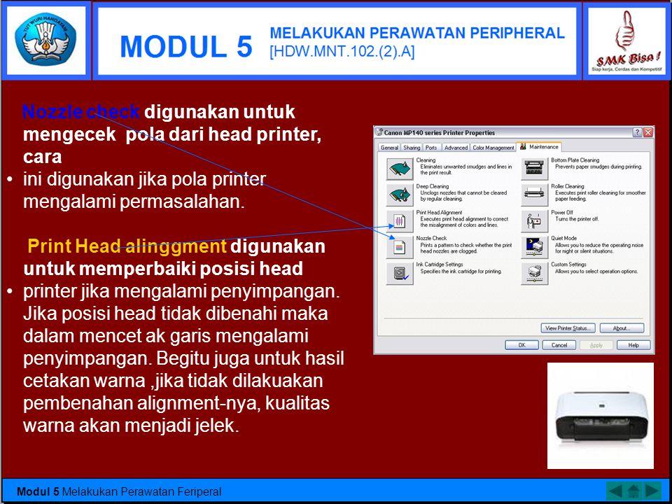 d) Printer Tool •Tool yang digunakan untuk perawatan printer dapat menggunakan software dari vendornya. •Penjelasan dalam modul ini menggunakan printe