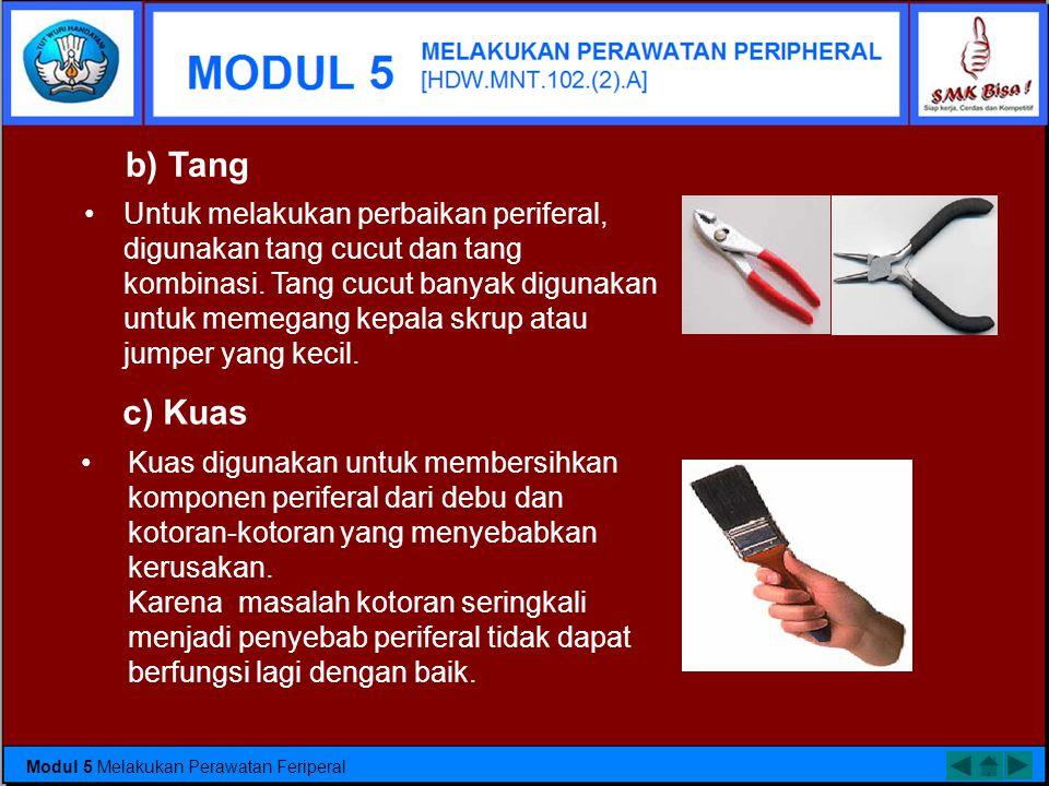 a) Obeng •Obeng merupakan alat yang paling penting dalam melakukan perbaikan periferal. Obeng sangat berguna sekali untuk membongkar dan memasang peri