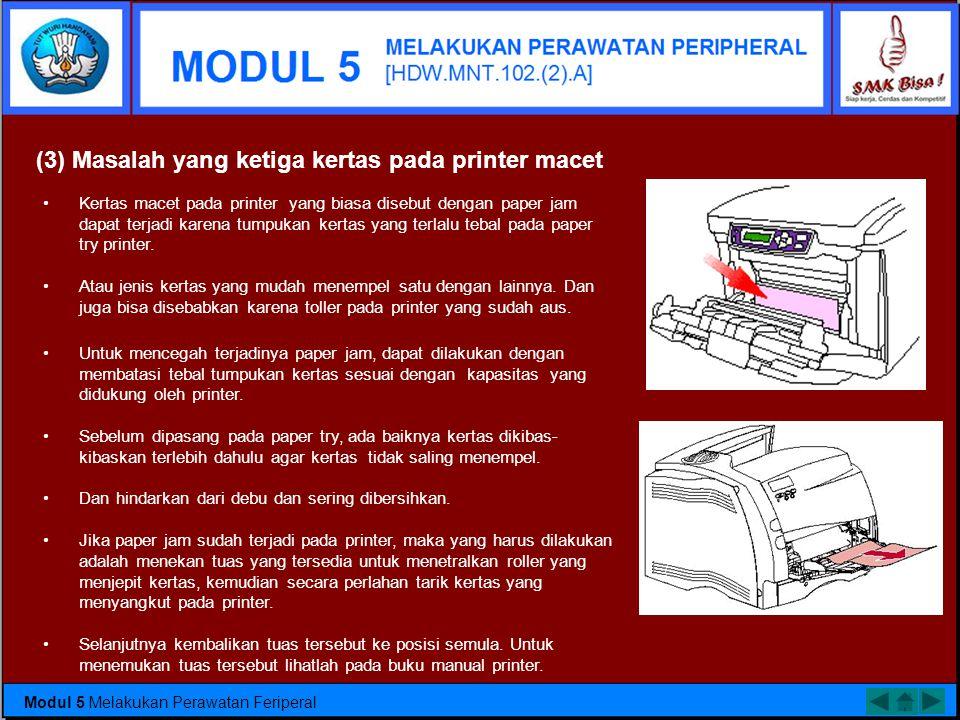 (2) Masalah yang kedua adalah printer gagal menarik kertas. •Ketika mencetak menggunakan printer injek, printer tersebut tiba-tiba mengalami gangguan