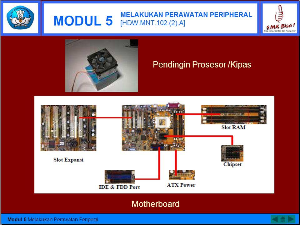 Process Device Beberapa Contoh Processor Modul 5 Melakukan Perawatan Feriperal