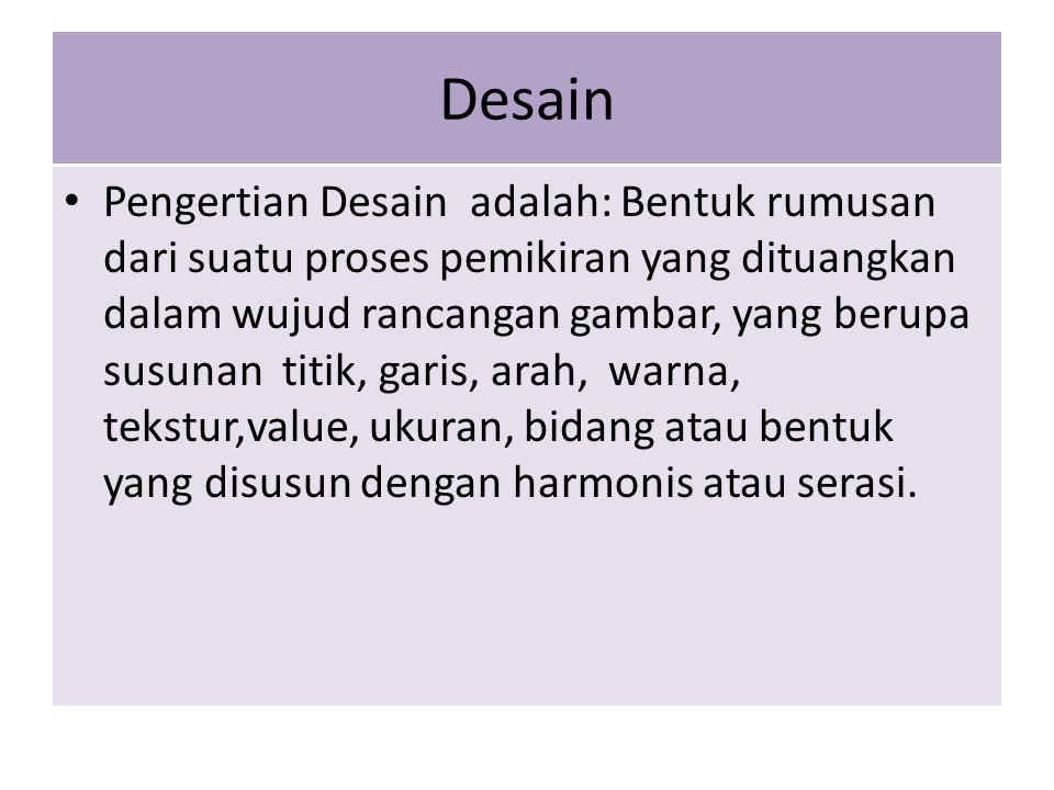 Skema Desain A. Desain struktur (Struktural design ) Desain B. Desain Hiasan ( Decorative design)