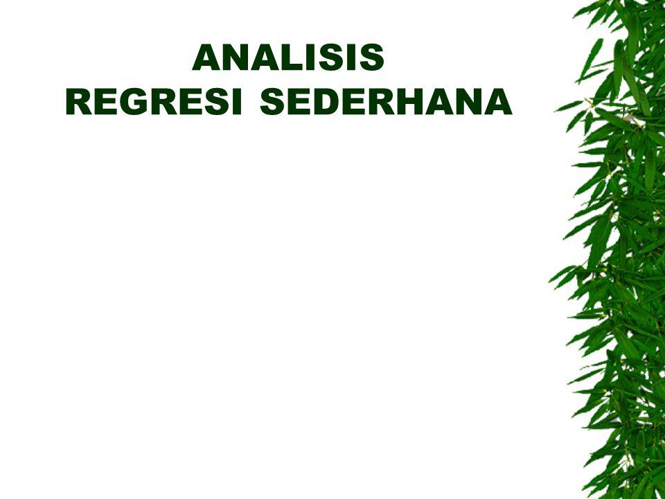 Pengertian Regresi  Analisis regresi merupakan studi ketergantungan satu atau lebih variabel bebas terhadap variabel tidak bebas.