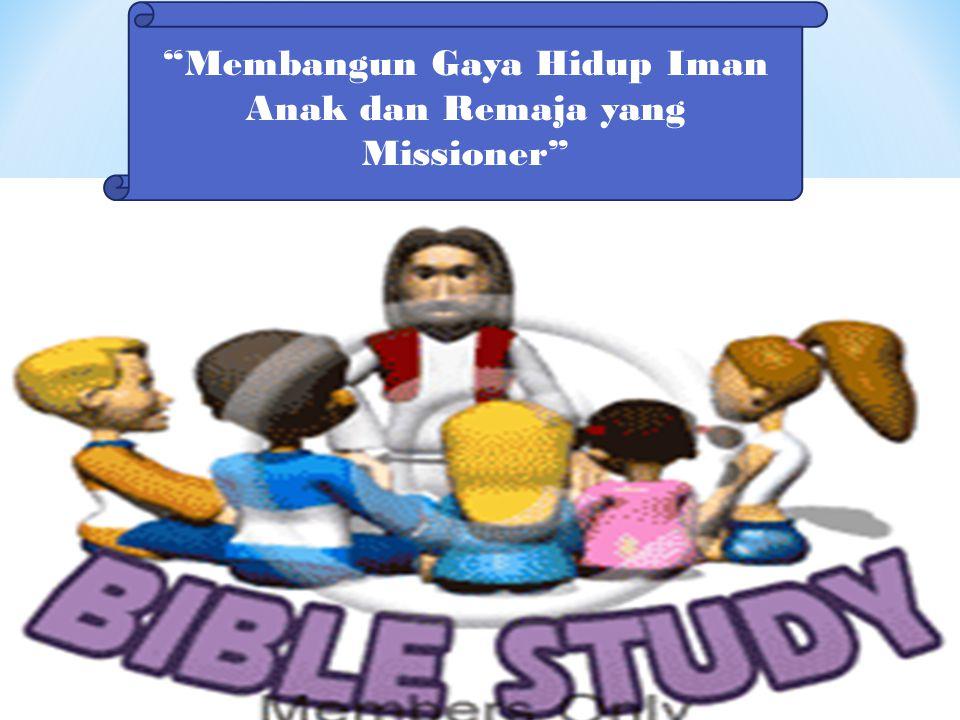 Membangun Gaya Hidup Iman Anak dan Remaja yang Missioner