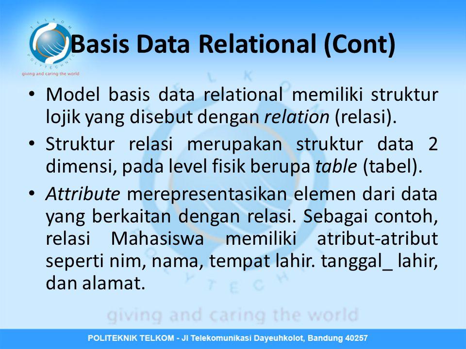 Basis Data Relational (Cont) • Model basis data relational memiliki struktur lojik yang disebut dengan relation (relasi).