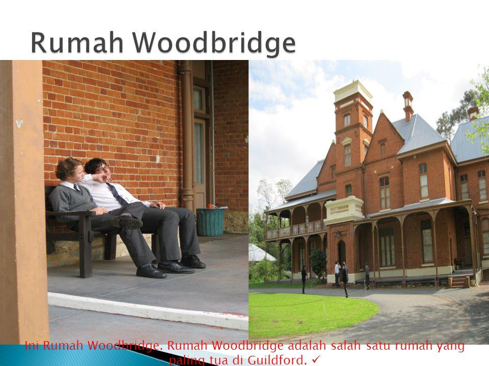 Ini Rumah Woodbridge. Rumah Woodbridge adalah salah satu rumah yang paling tua di Guildford. 