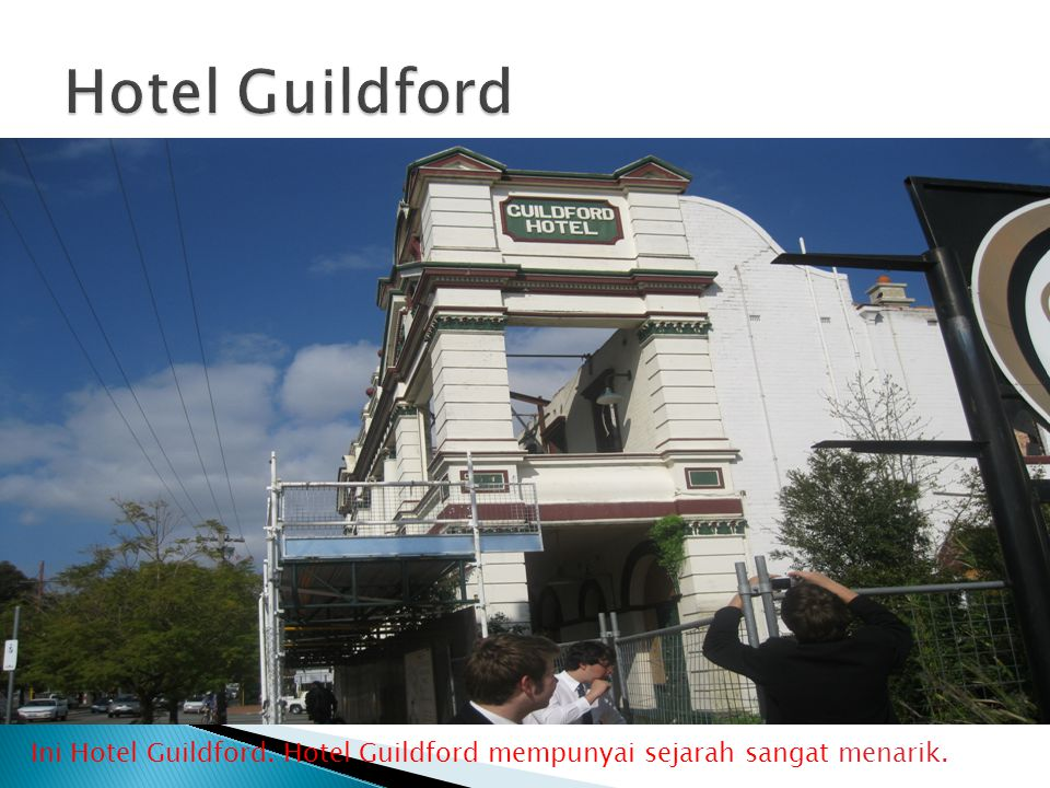 Ini Hotel Guildford. Hotel Guildford mempunyai sejarah sangat menarik.
