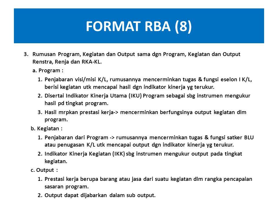 FORMAT RBA (7) B. Pencapaian Kinerja dan Target Kinerja satker BLU 1.Pengukuran pencapaian kiner tahun berjalanan dilakukan dengan membandingkan targe
