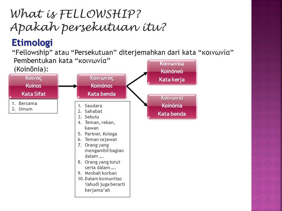 What is FELLOWSHIP. Apakah persekutuan itu.